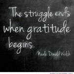 The Struggle ends when gratitude begins