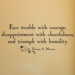 Face trouble with courage